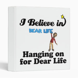i believe in hanging on for dear life 3 ring binders