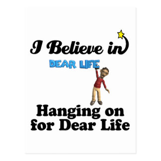 i believe in hanging on for dear life postcard