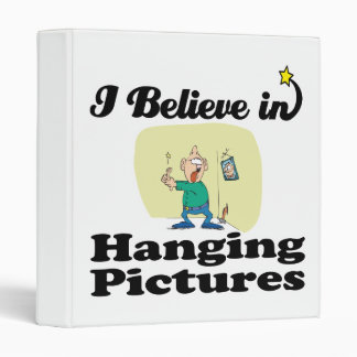 i believe in hanging pictures 3 ring binders