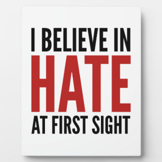 I Believe In Hate At First Sight Display Plaques