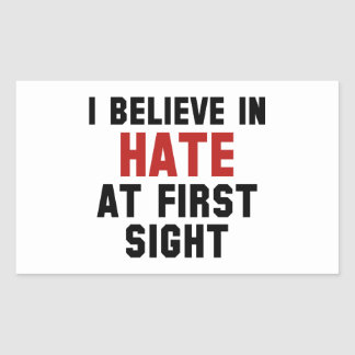 I Believe In Hate At First Sight Rectangle Stickers