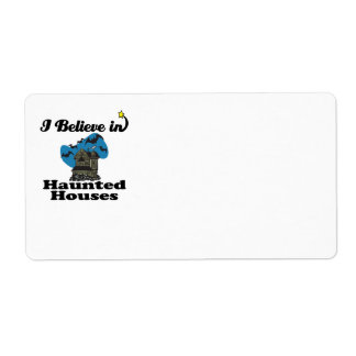 i believe in haunted houses shipping label