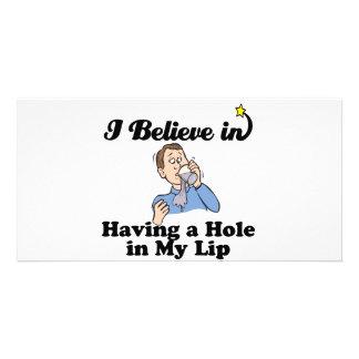 i believe in having a hole in my lip custom photo card
