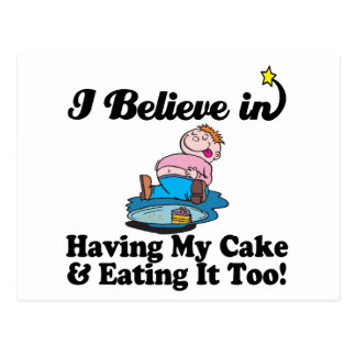 i believe in having my cake and eating it too postcard