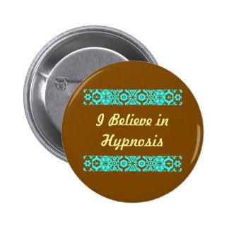 I Believe In Hypnosis 2 Inch Round Button