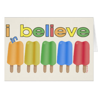 I believe in Ice Pops Greeting Cards