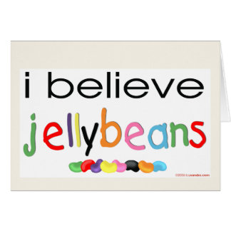 I believe in Jelly Beans Greeting Card
