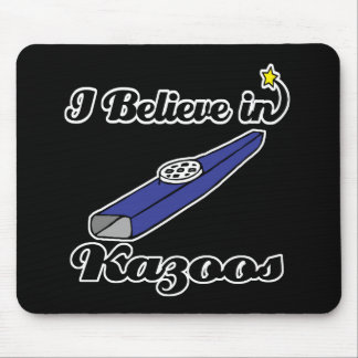 i believe in kazoos mouse pad