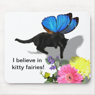 I believe in kitty fairies insect animals mouse pad