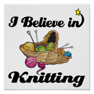 i believe in knitting poster