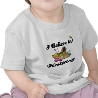 i believe in knitting tshirt