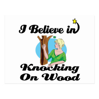 i believe in knocking on wood postcard