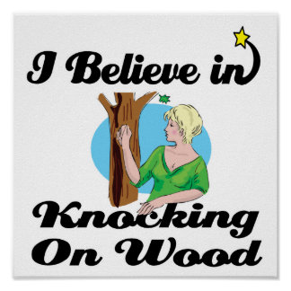 i believe in knocking on wood poster