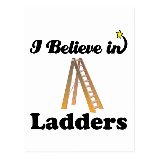 i believe in ladders postcard