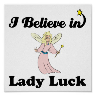 i believe in lady luck poster