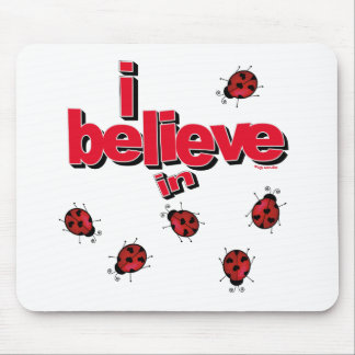 I believe in Ladybugs Mouse Pad