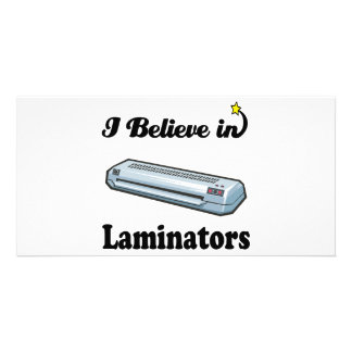 i believe in laminators photo card