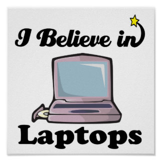 i believe in laptops poster