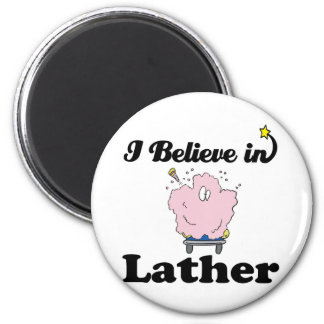 i believe in lather magnet