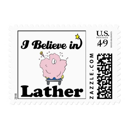 i believe in lather stamps