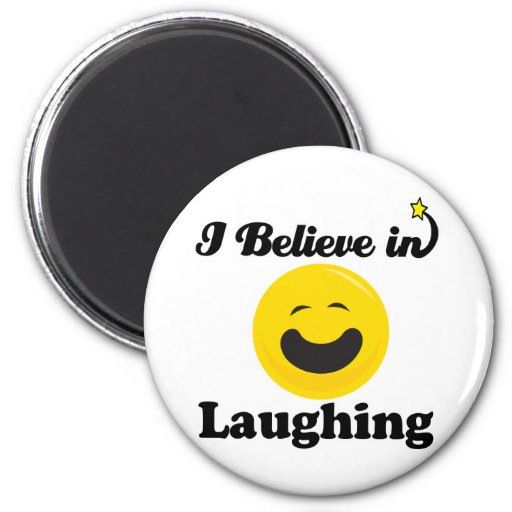 i believe in laughing 2 inch round magnet