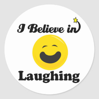 i believe in laughing classic round sticker
