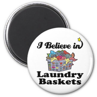i believe in laundry baskets magnet