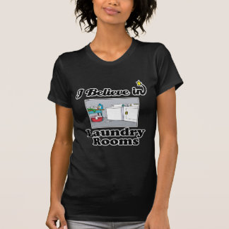 i believe in laundry rooms tee shirts
