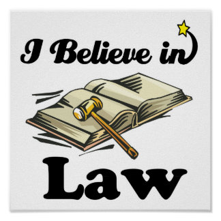 i believe in law posters
