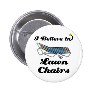 i believe in lawn chairs 2 inch round button