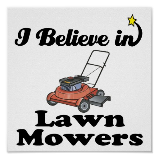 i believe in lawn movers poster