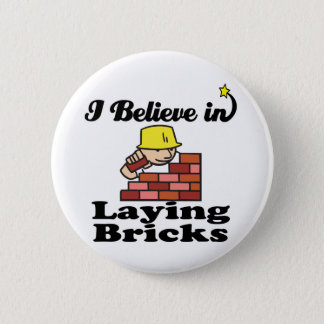i believe in laying bricks pinback button