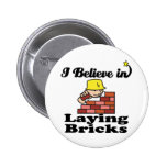 i believe in laying bricks pins