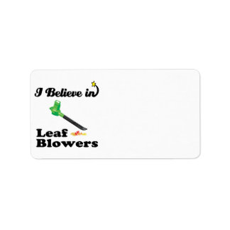 i believe in leaf blowers custom address labels