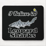 i believe in leopard sharks mouse pad