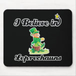 i believe in leprechauns mouse pads