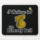 i believe in liberty bell mouse pad