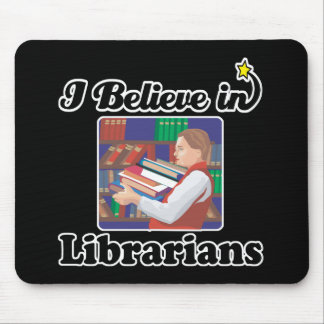 i believe in librarians mouse pad