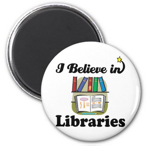 i believe in libraries magnet