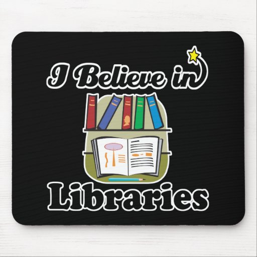 i believe in libraries mouse pad