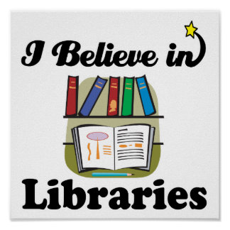 i believe in libraries poster