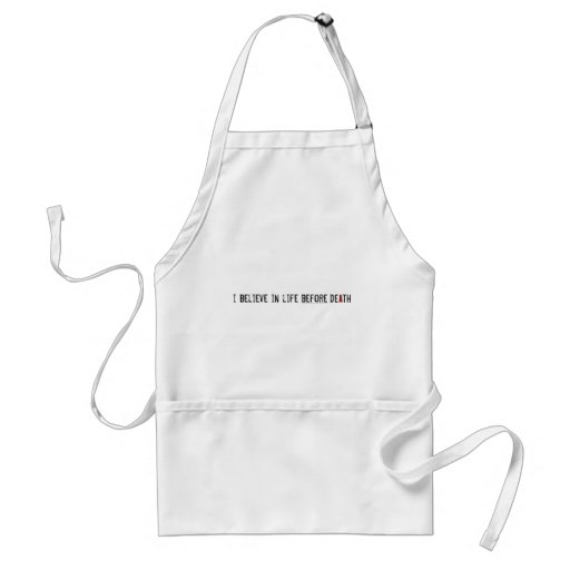 I Believe in Life Before Death Adult Apron