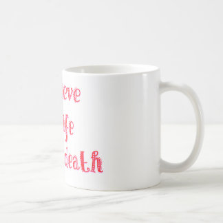 I believe in life before death t-shirt mugs