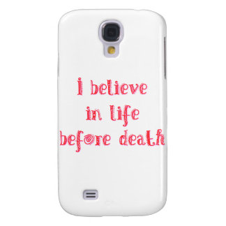 I believe in life before death t-shirt samsung galaxy s4 cover