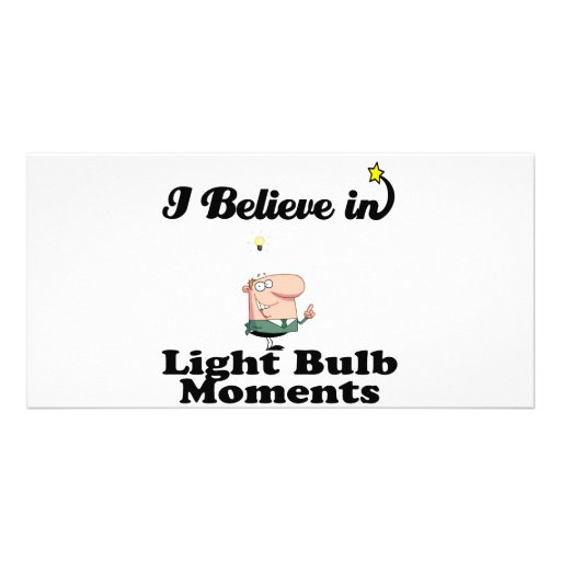 i believe in light bulb moments photo card