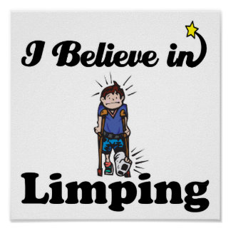 i believe in limping print