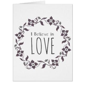 I Believe in Love Card