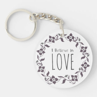 I Believe in Love Keychain