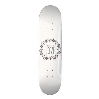 I Believe in Love Skateboard Deck