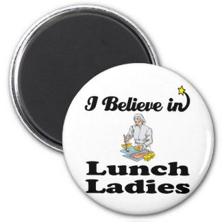 i believe in lunch ladies 2 inch round magnet